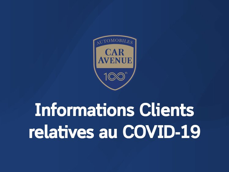 Informations Clients CAR Avenue COVID-19